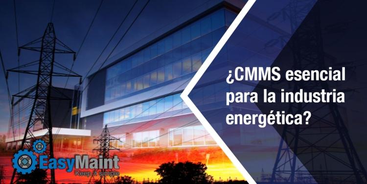 CMMS ¿Esencial para la industria energética?